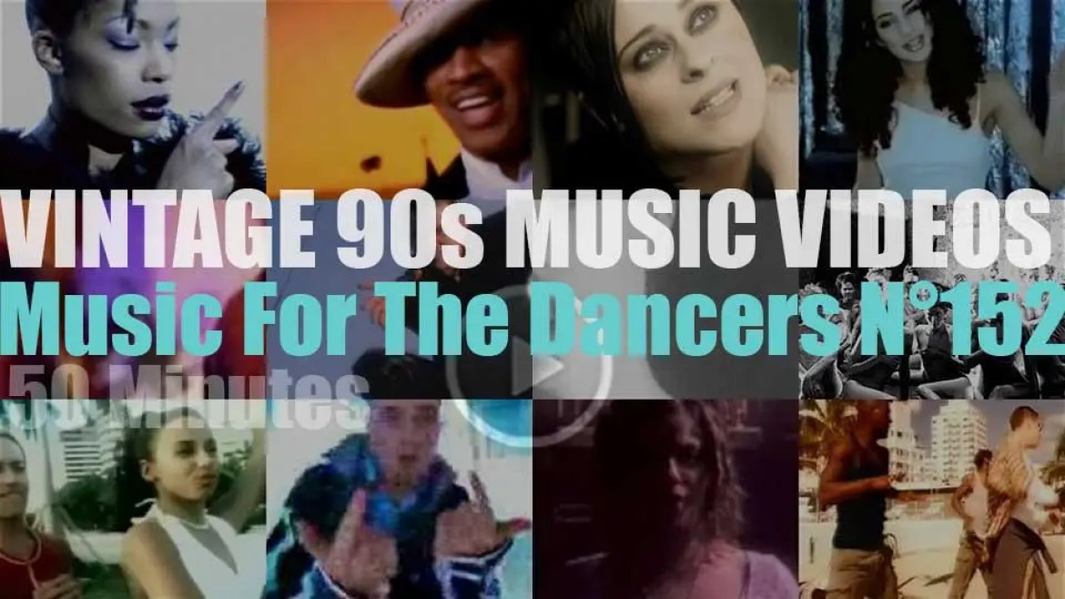 'Music For The Dancers' N°152 – Vintage 90s Music Videos