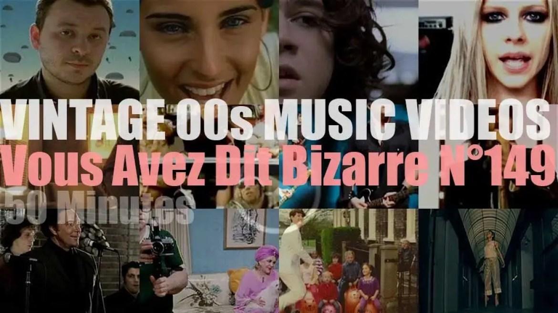 'Vous Avez Dit Bizarre'  N°148 – Vintage 2000s Music Videos