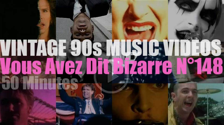'Vous Avez Dit Bizarre'  N°148 – Vintage 90s Music Videos
