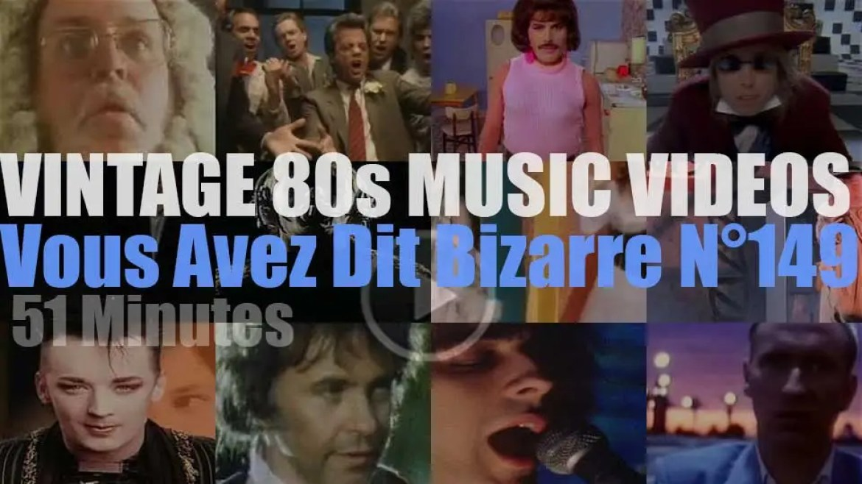 'Vous Avez Dit Bizarre'  N°149 – Vintage 80s Music Videos