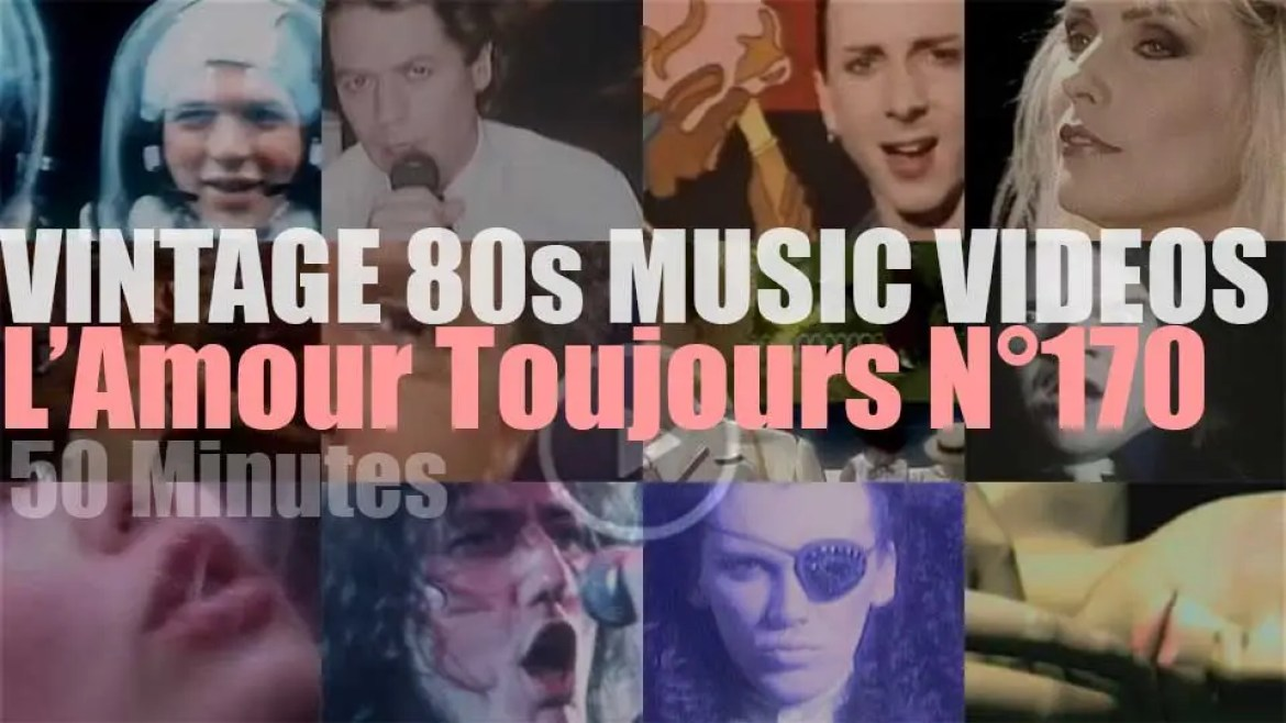 'L'Amour Toujours'  N°170 – Vintage 80s Music Videos