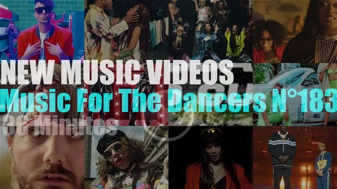 'Music For The Dancers' N°183 – New Music Videos
