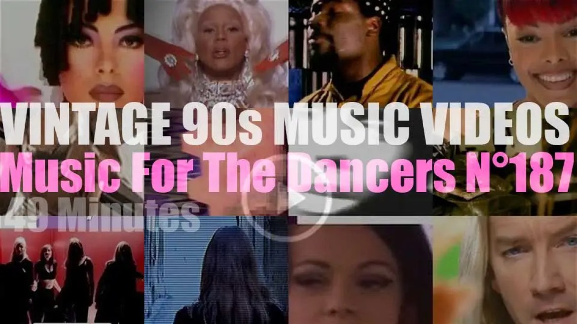 'Music For The Dancers' N°187 – Vintage 90s Music Videos