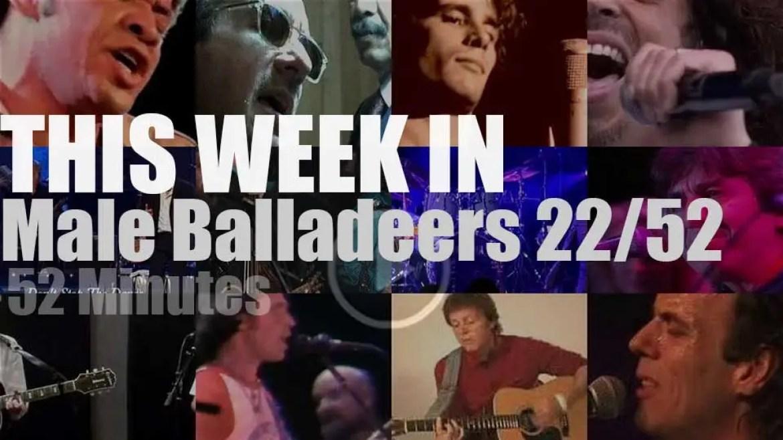 This week In Male Balladeers 22/52