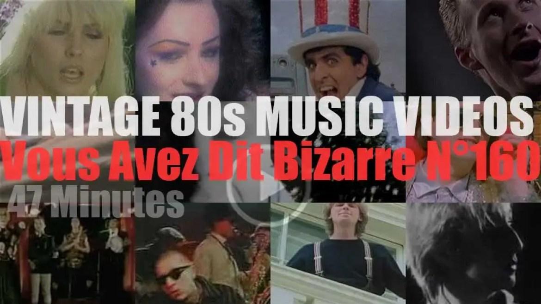 'Vous Avez Dit Bizarre'  N°160 – Vintage 80s Music Videos