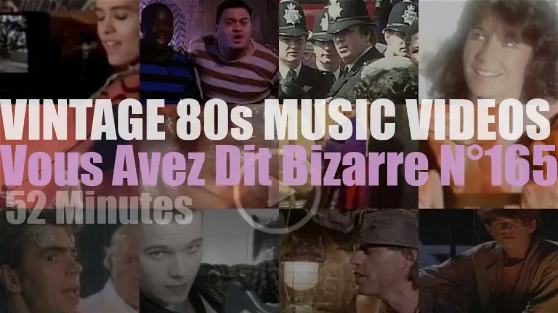'Vous Avez Dit Bizarre'  N°165 – Vintage 80s Music Videos