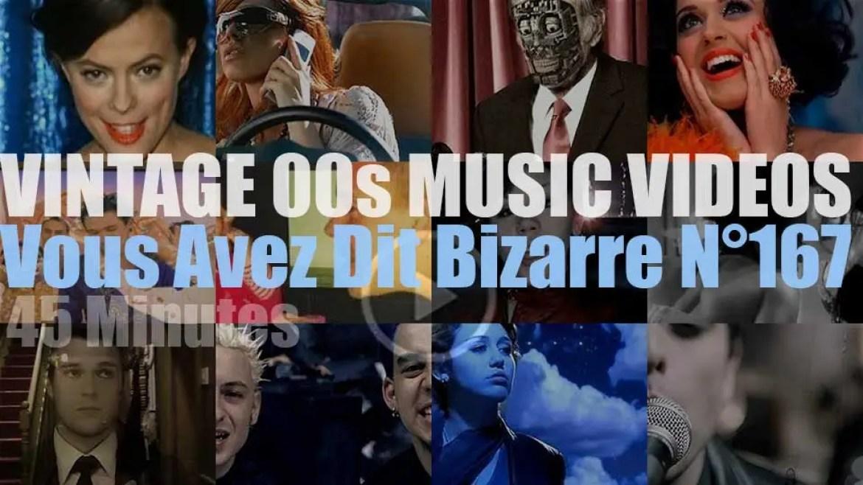 'Vous Avez Dit Bizarre'  N°167 – Vintage 2000s Music Videos