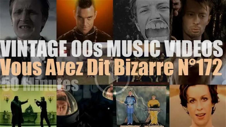 'Vous Avez Dit Bizarre'  N°172 – Vintage 2000s Music Videos