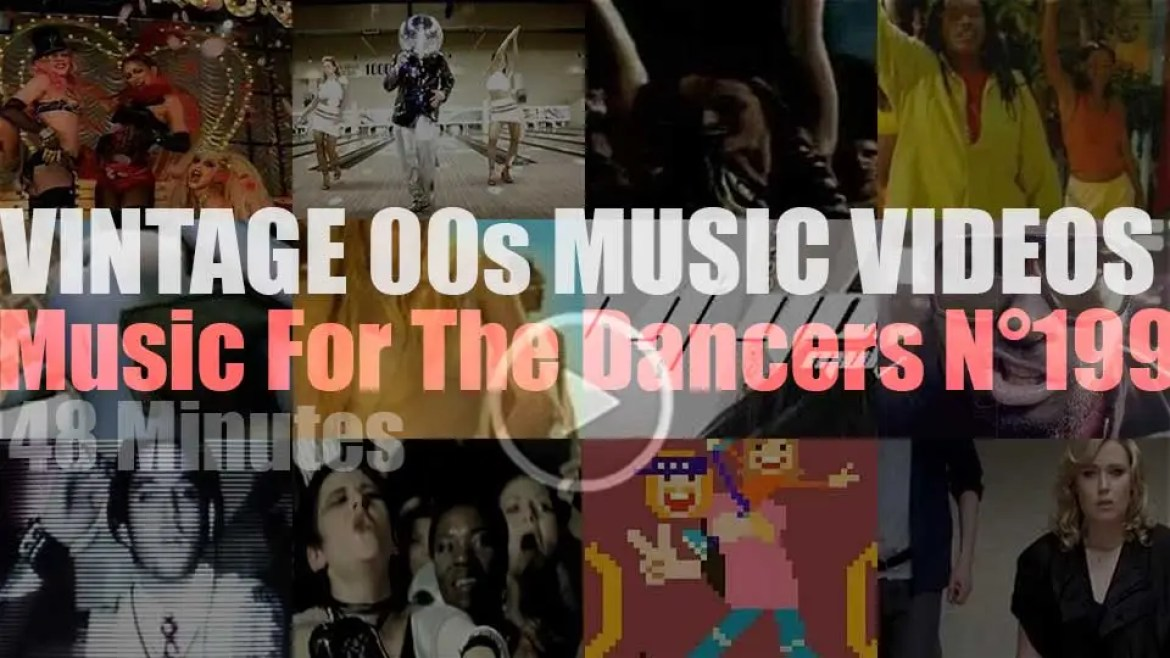 'Music For The Dancers' N°199 – Vintage 2000s Music Videos