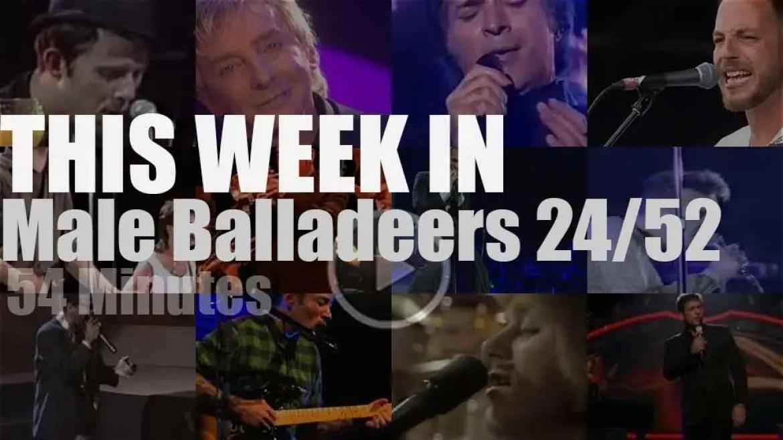 This week In Male Balladeers 24/52