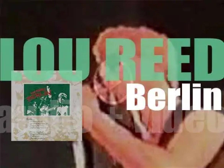RCA publish Lou Reed's third solo album  : 'Berlin' featuring 'Caroline Says' (1973)