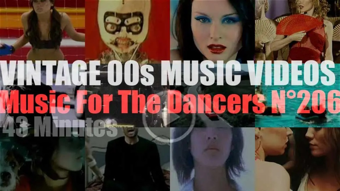 'Music For The Dancers' N°206 – Vintage 2000s Music Videos