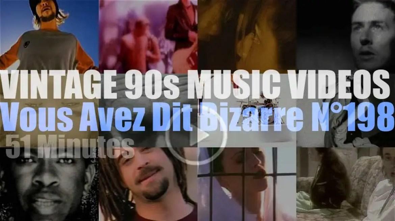 'Vous Avez Dit Bizarre'  N°198 – Vintage 90s Music Videos