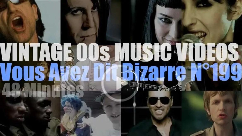 'Vous Avez Dit Bizarre'  N°199 – Vintage 2000s Music Videos
