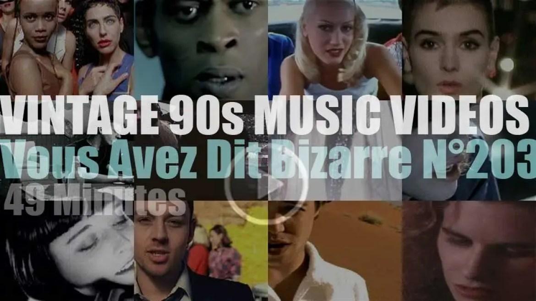 'Vous Avez Dit Bizarre'  N°203 – Vintage 90s Music Videos