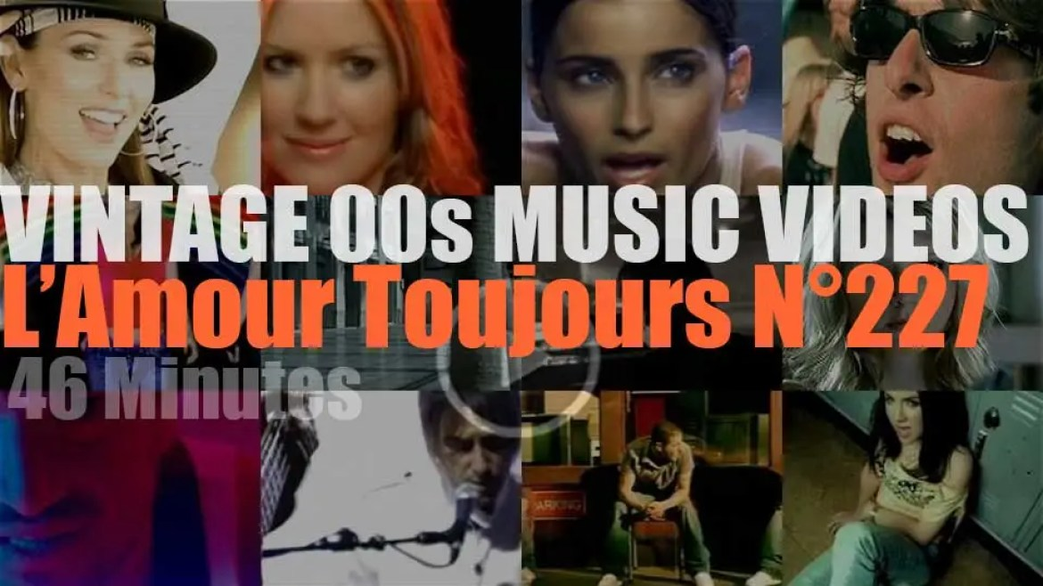 'L'Amour Toujours'  N°227 – Vintage 2000s Music Videos