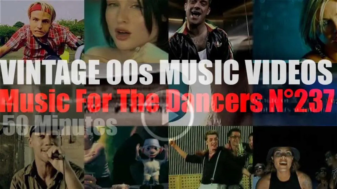 'Music For The Dancers' N°237 – Vintage 2000s Music Videos