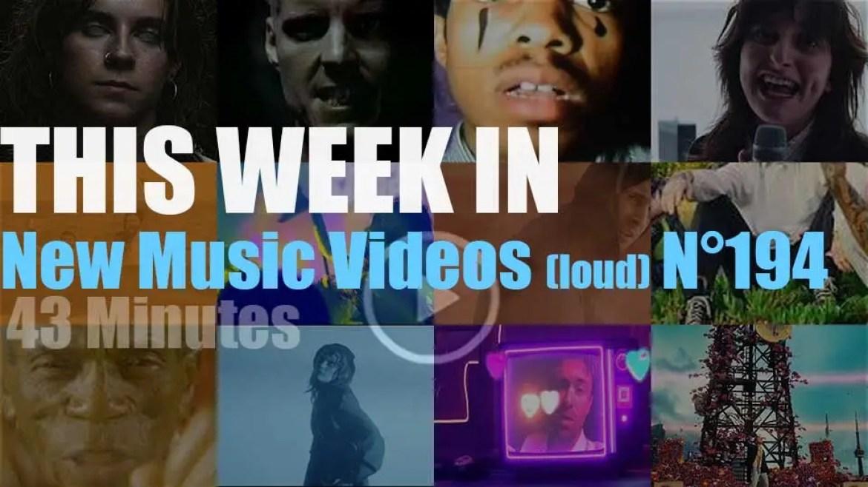 This week In New Music Videos (loud) N°194