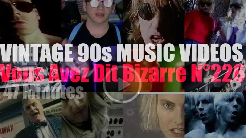 'Vous Avez Dit Bizarre'  N°226 – Vintage 90s Music Videos