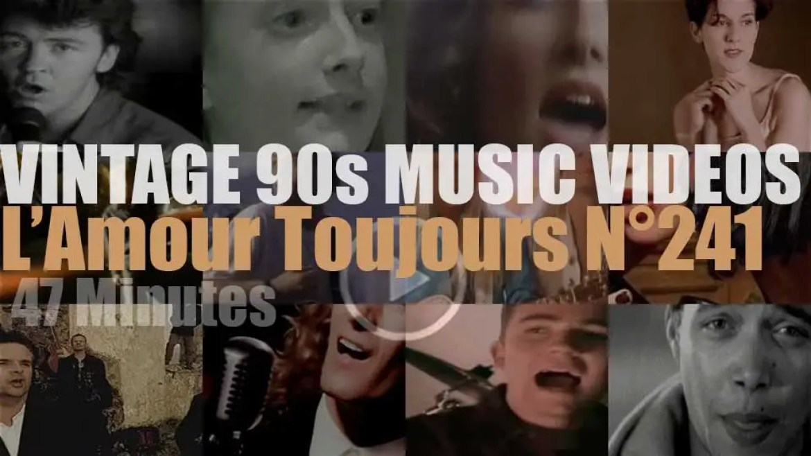 'L'Amour Toujours'  N°241 – Vintage 90s Music Videos