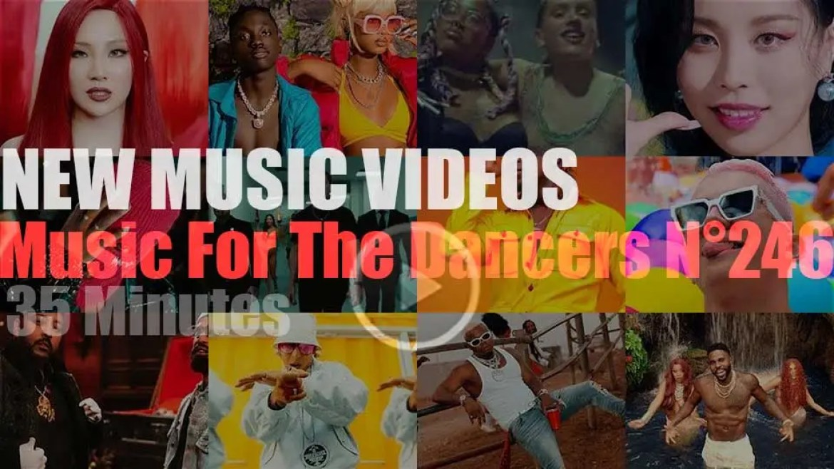 'Music For The Dancers' N°246 – New Music Videos