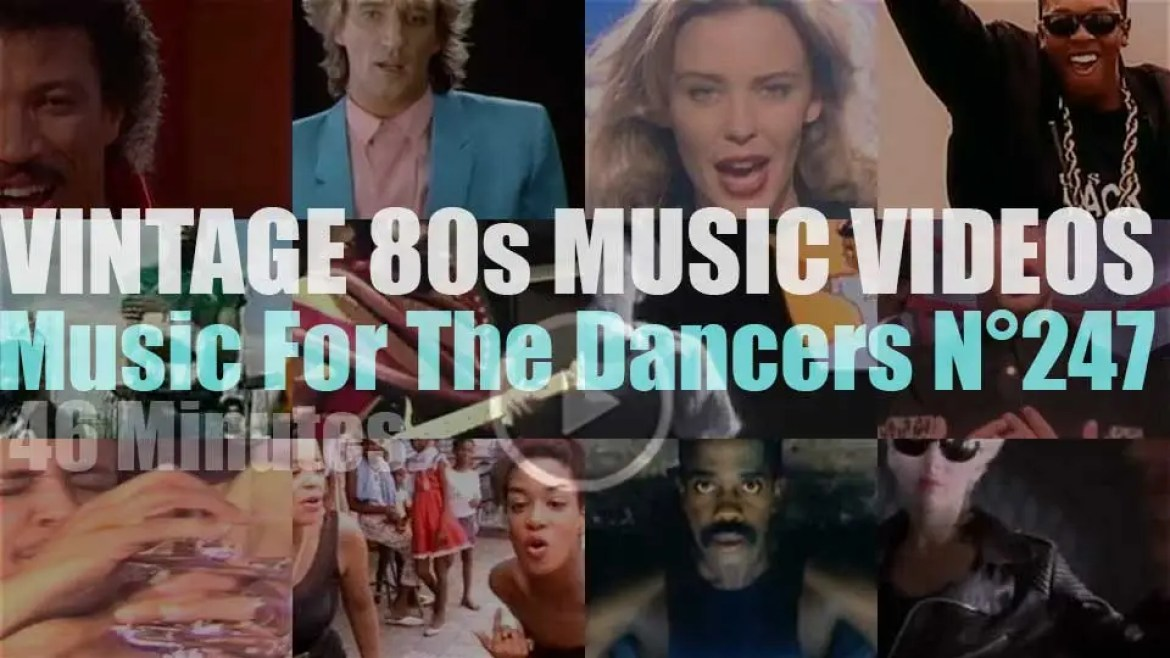 'Music For The Dancers' N°247 – Vintage 80s Music Videos