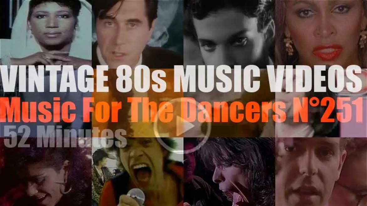 'Music For The Dancers' N°251 – Vintage 80s Music Videos
