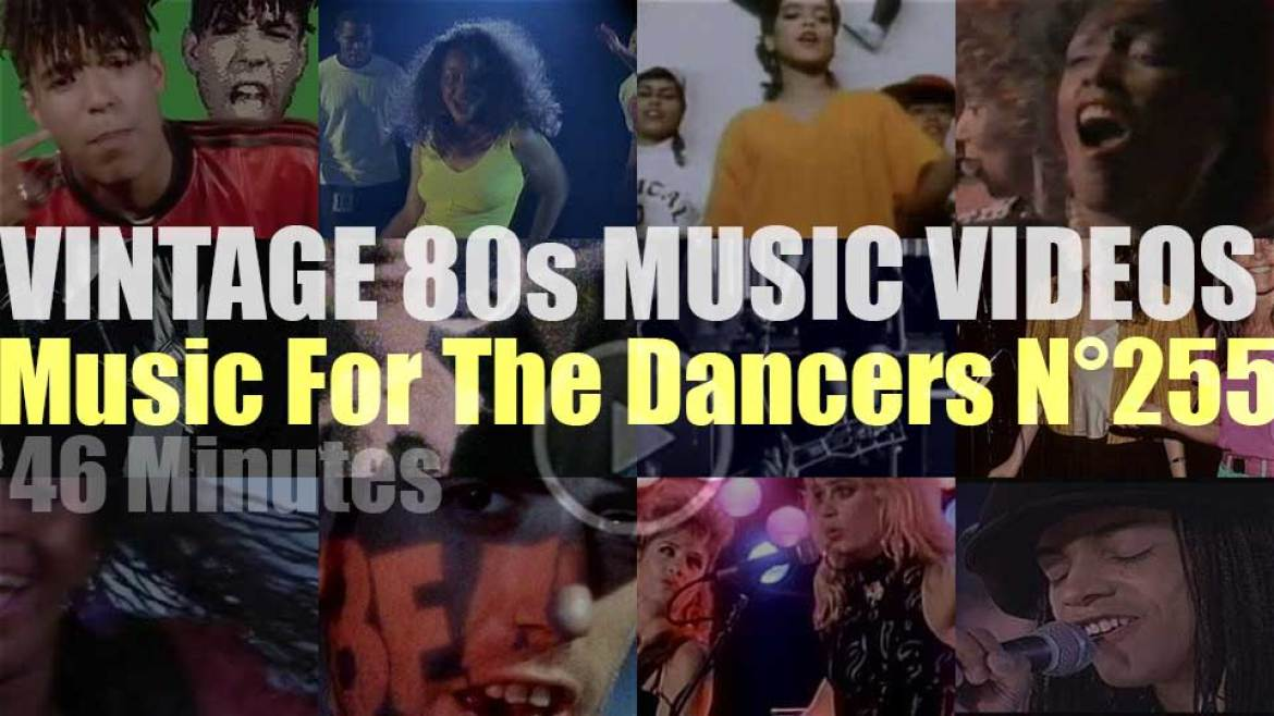 'Music For The Dancers' N°255 – Vintage 80s Music Videos