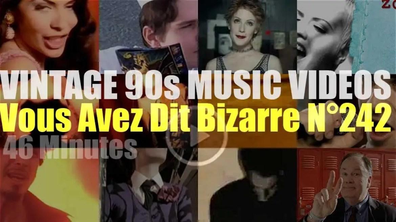 'Vous Avez Dit Bizarre'  N°238 – Vintage 90s Music Videos