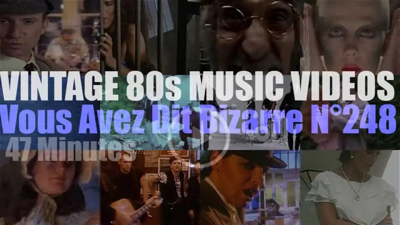 'Vous Avez Dit Bizarre'  N°248 – Vintage 80s Music Videos