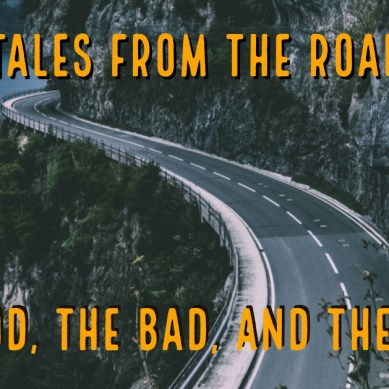 Episode 44 — Tales from the Road: The Good the Bad and the Ugly