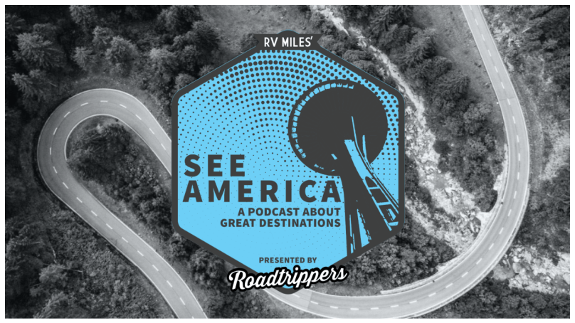 """RV Miles Launches """"See America"""" Podcast"""