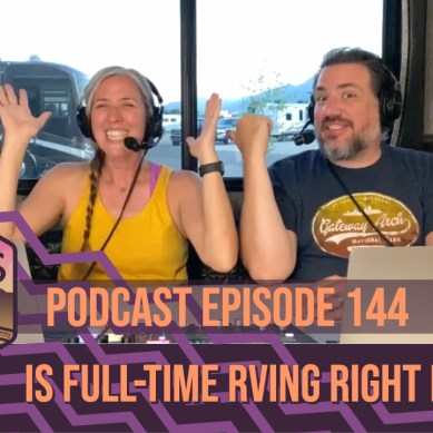 Episode 144 | Is Full-Time RVing Right For You?