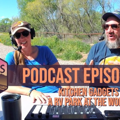 Episode 139 | Kitchen Gadgets & Opening an RV Park at the Worst Moment