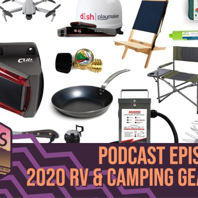 Episode 148 | 2020 RV and Camping Gear Guide