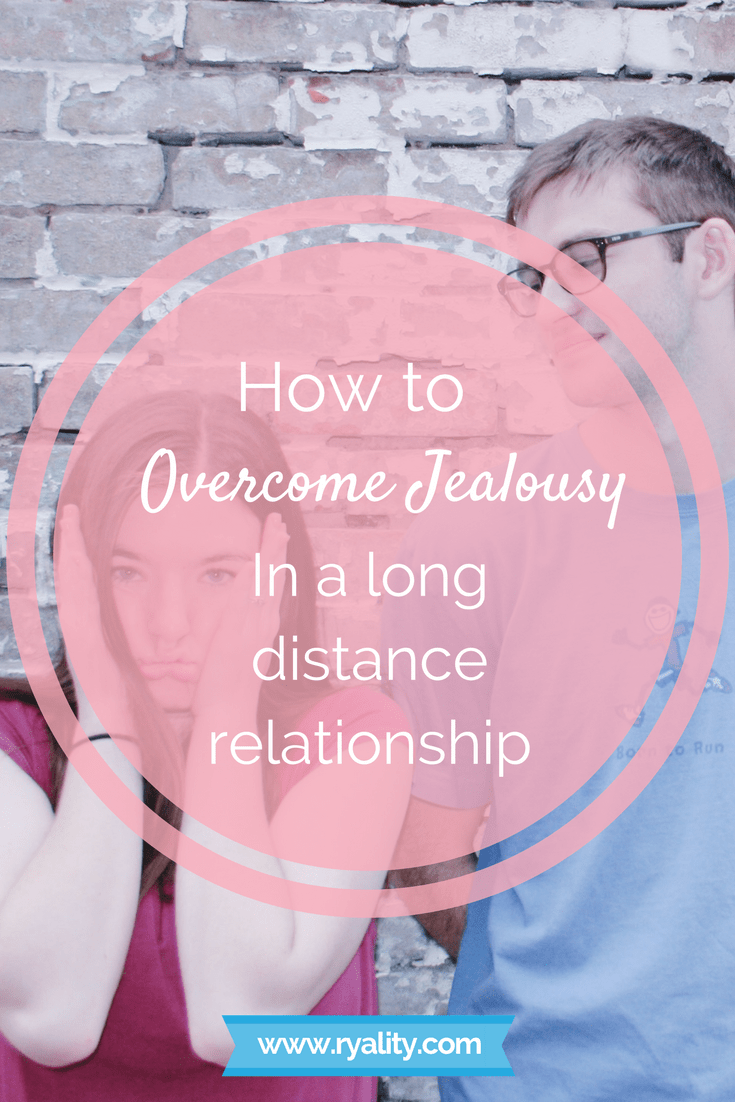 How To Overcome Jealousy In A Long Distance Relationship