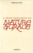 A Brief Catechesis on Nature and Grace, Henri de Lubac