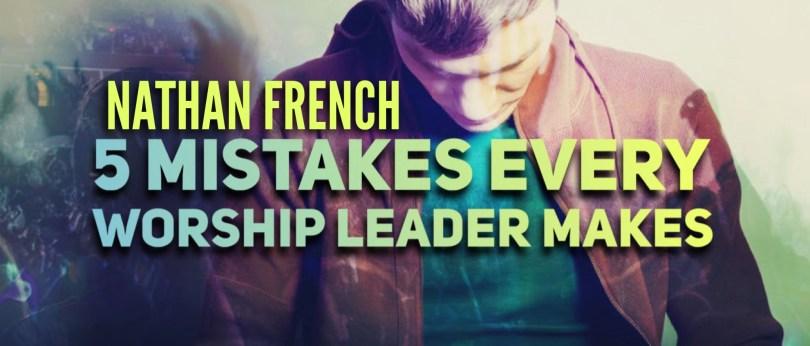 5 Mistakes Every Worship Leader Makes – Apostolic Voice