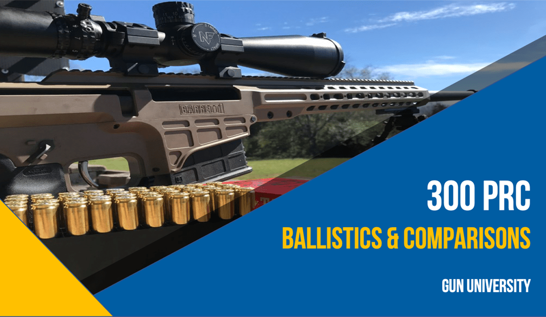 300 PRC – Ballistics & Comparisons
