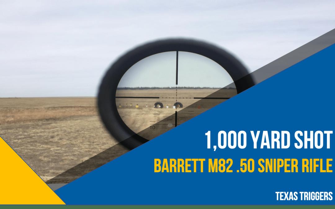 Texas Triggers – 1,000 yard Shot with a Barrett M82 .50 Sniper Rifle