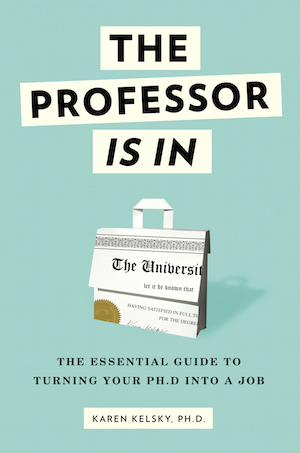 Academic Career: The Professor is In book review