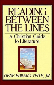 Reading Between the Lines by Gene Veith