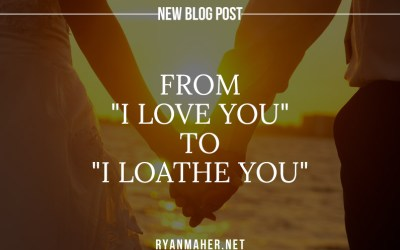 """From """"I love you"""" to """"I loathe you"""""""