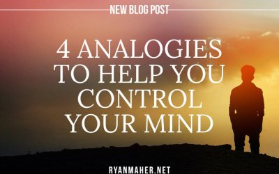 4 Analogies to Help you Control your Mind