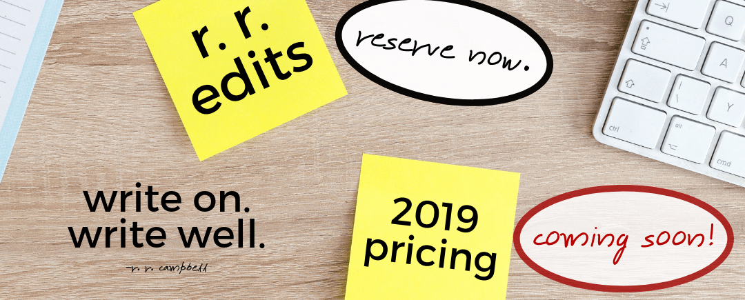 Reserve Editing Services Now: 2019 Pricing Cometh!