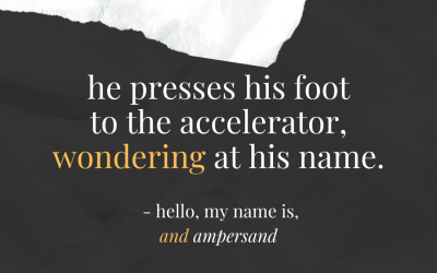 He Presses His Foot to the Accelerator, Wondering at His Name