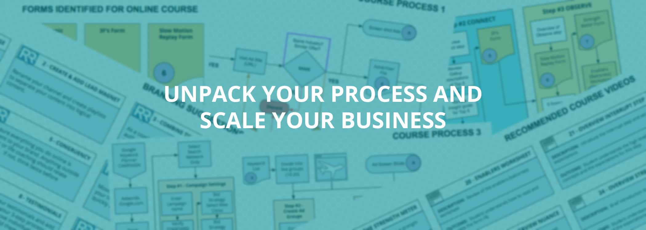 unpack-your-process-and-scale-your-business
