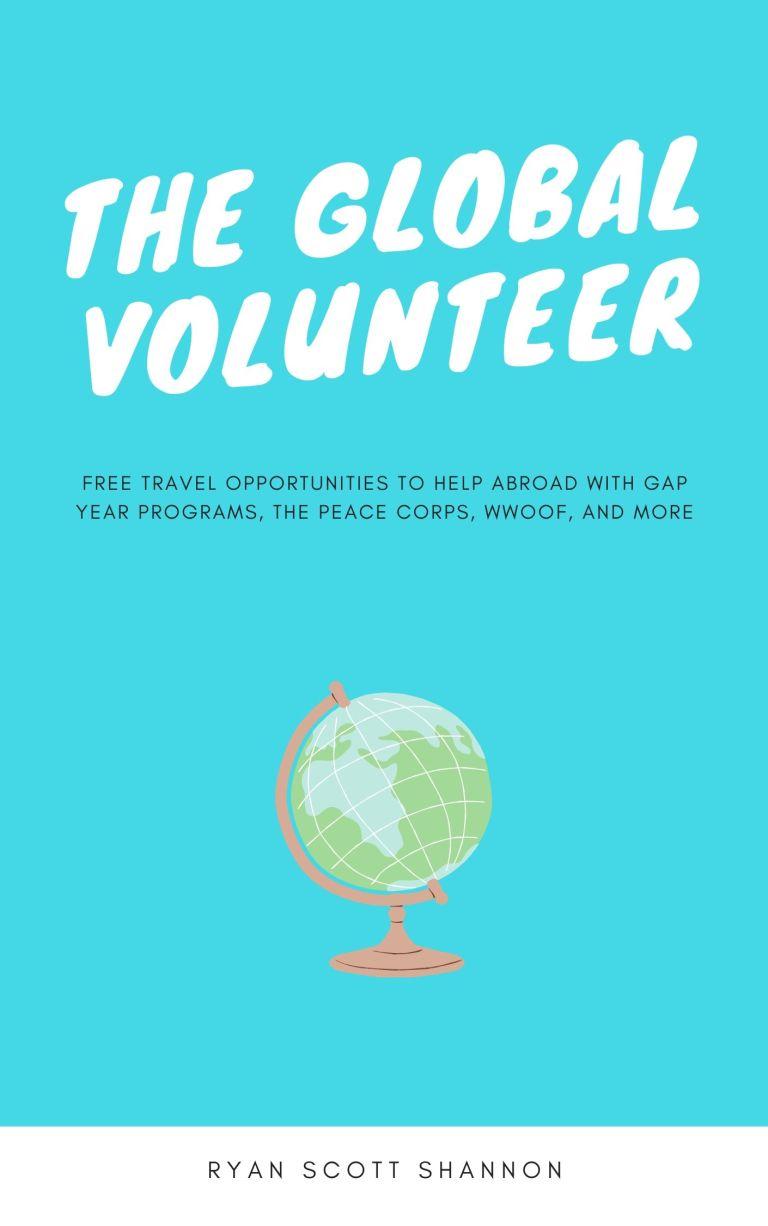 the global volunteer book cover ryan shannon ryan scott wwoof peace corps volunteer programs residential volunteer