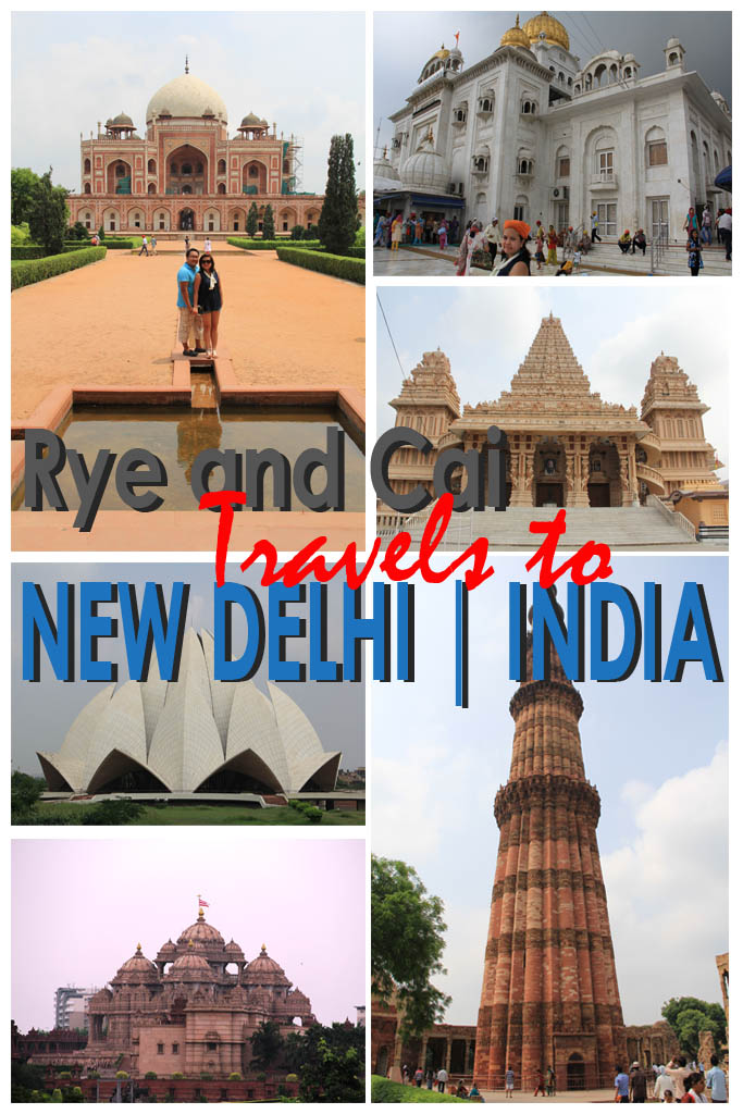 A Monumental City, A Memorable Journey | Rye and Cai Travels to New Delhi, India | www.RyeAndCai.com