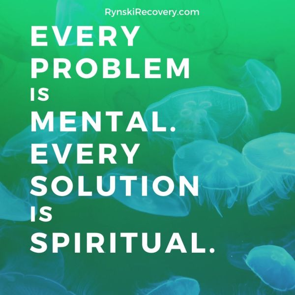 every problem is mental. every solution is spiritual.